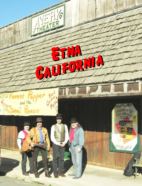 The Sunset Pioneers in Etna California